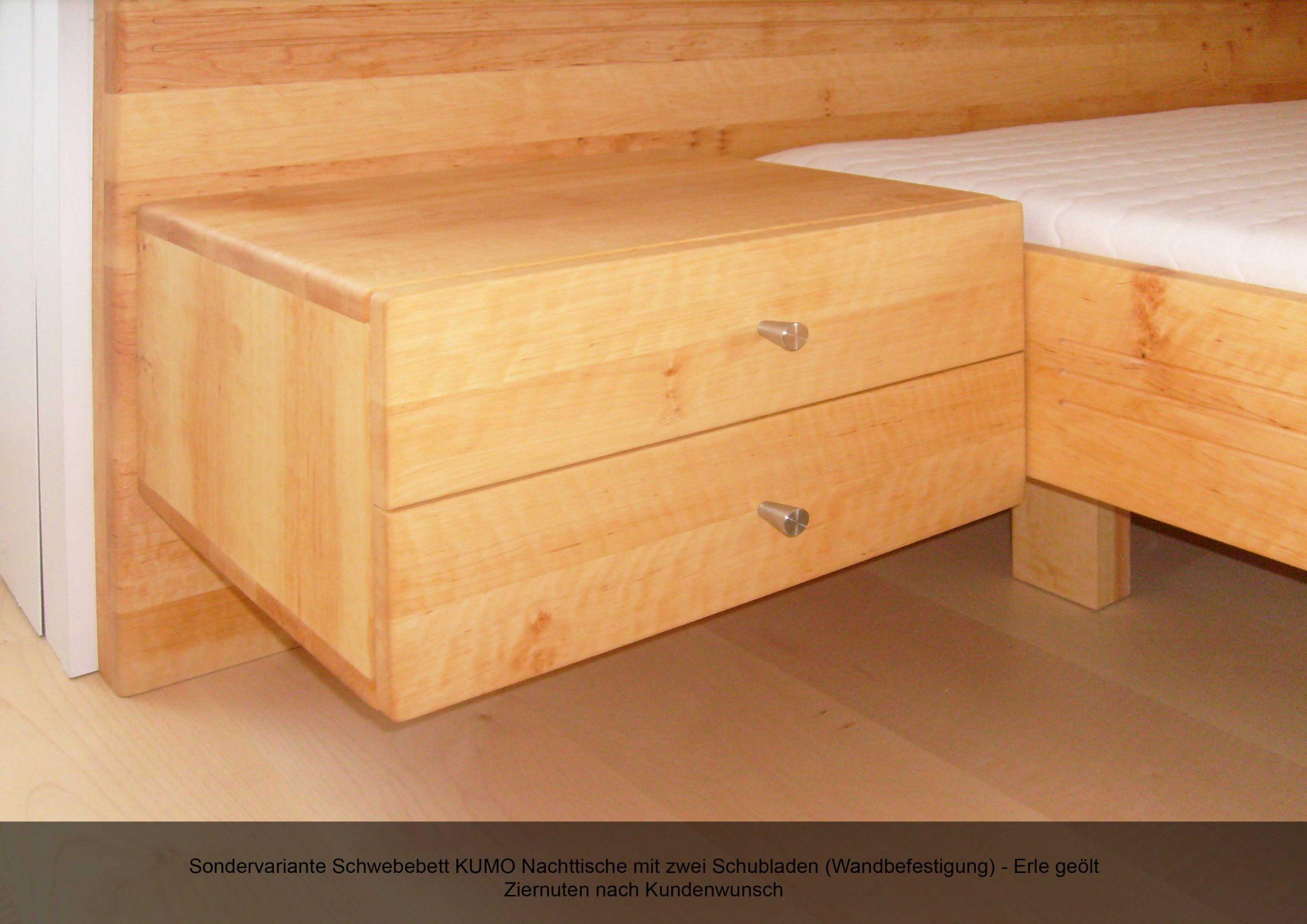 Kundenwunsch Sonderanfertigung Massarbeit Schwebebett Nachttisch Schublade Wandbefestigung Ziernute Erle geölt
